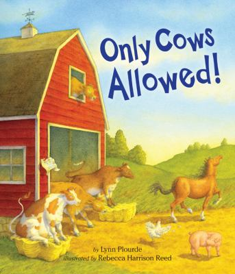 Bookscoops Fall 2013 Giveaway and Review: Only Cows Allowed by Lynn Plourde illustrated by Rebecca Harrison Reed